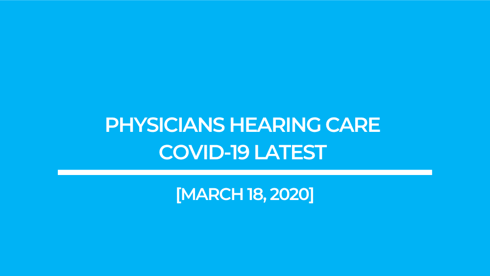 Physicians Hearing Care COVID-19 Latest