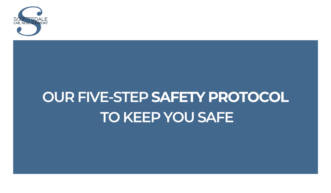 Our Five-Step Safety Protocol to Keep You Safe
