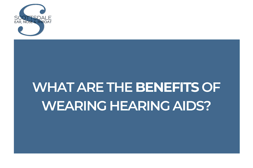 benefits of wearing hearing aids