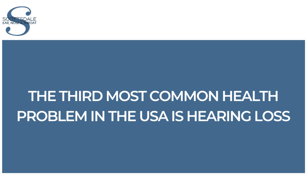 The Third Most Common Health Problem in the USA Is Hearing Loss