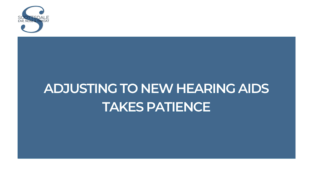 Adjusting to New Hearing Aids Takes Patience