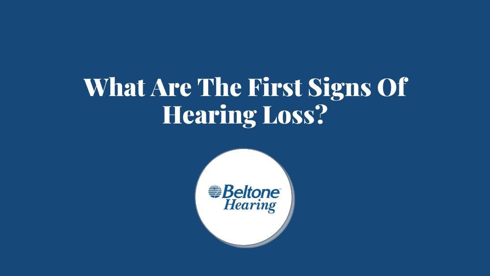 What Are The First Signs Of Hearing Loss?