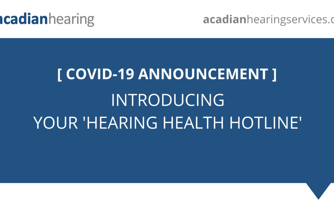 Your 'Hearing Health Hotline' [COVID-19 Announcement]