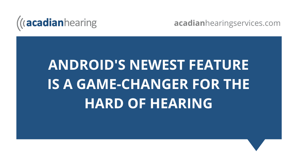Android's Newest Feature Is a Game-Changer for the Hard of Hearing