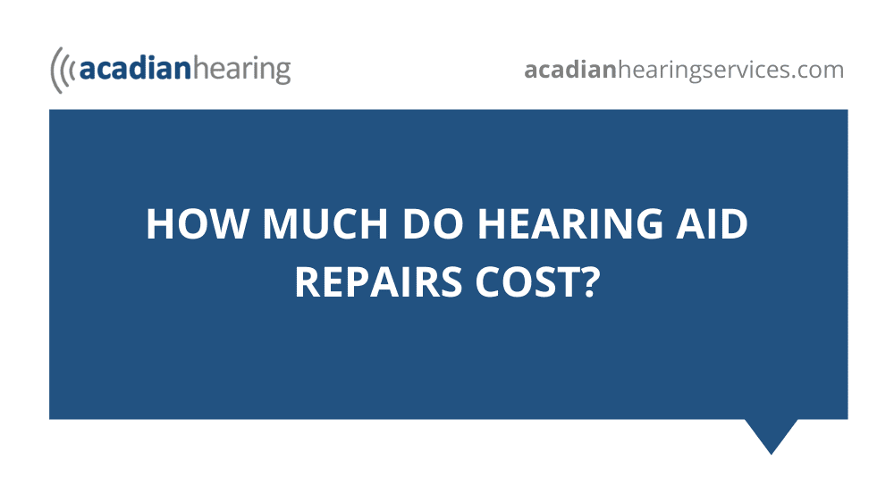 How Much Do Hearing Aid Repairs Cost?