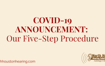 North Houston Hearing Solutions COVID-19 Five-Step Procedure