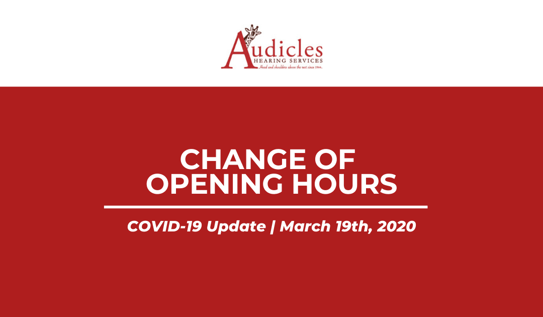 Change of Opening Hours [COVID-19 UPDATE]