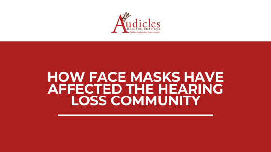 How Face Masks Have Affected the Hearing Loss Community