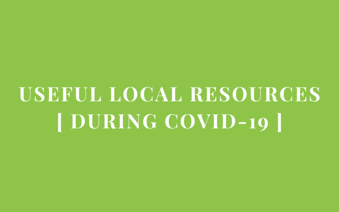 Useful Local Resources to Help you During the Covid-19 Crisis
