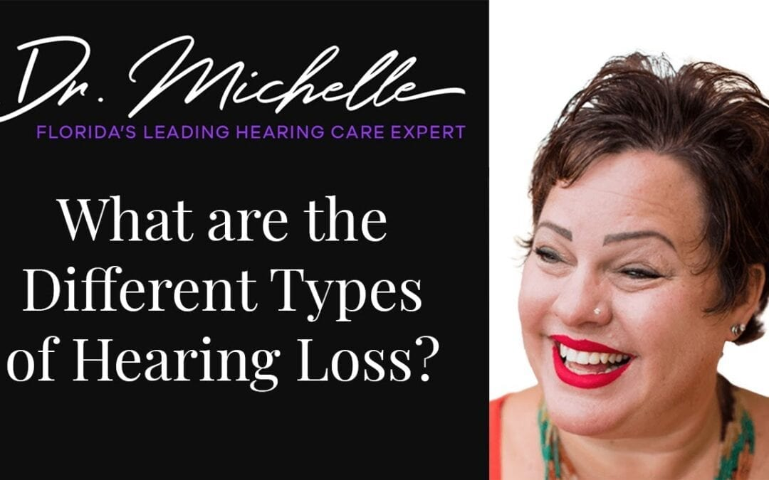What are the Different Types of Hearing Loss? | Hearing Help by Dr. Michelle