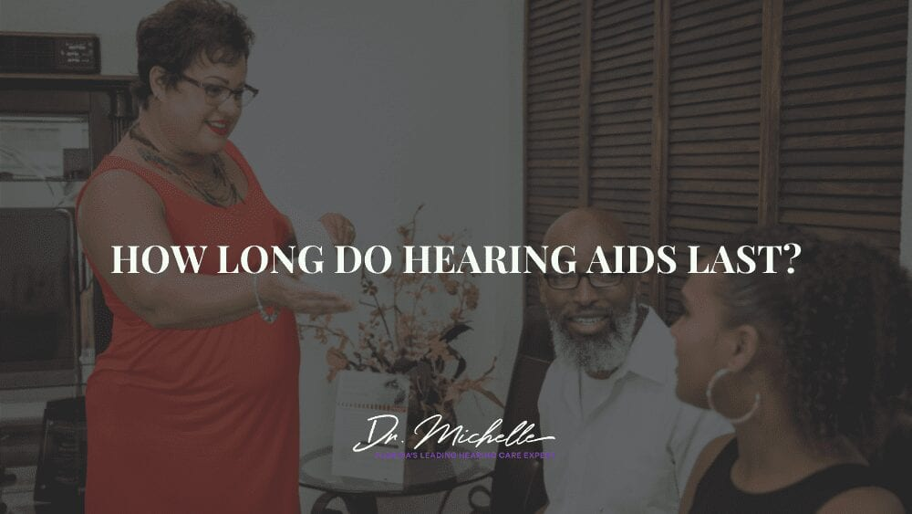 How Long Do Hearing Aids Last?