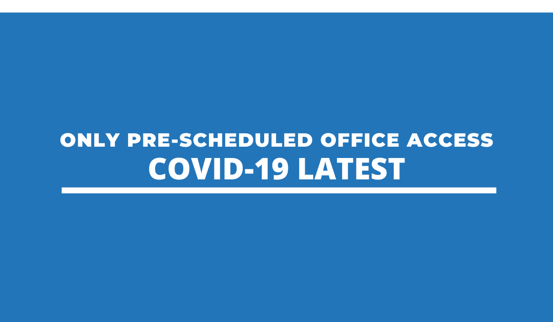 Only Pre-Scheduled Office Access [COVID-19 LATEST]