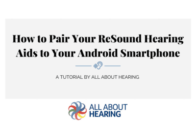 How To Pair Your Resound Hearing Aids To Your Android Smartphone – Video