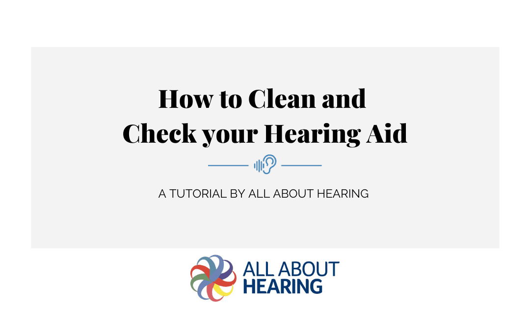How to Do A DIY Hearing Aid Clean and Check – Video