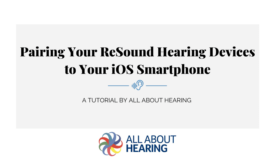 How To Pair Your Resound Hearing Devices To Your iOS Smartphone – Video