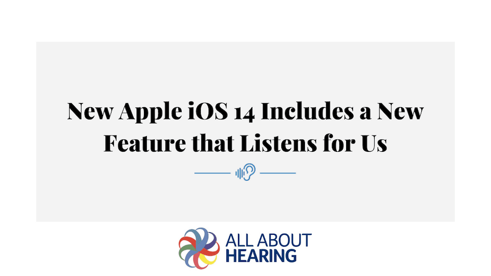 New Apple iOS 14 Includes a New Feature that Listens for Us
