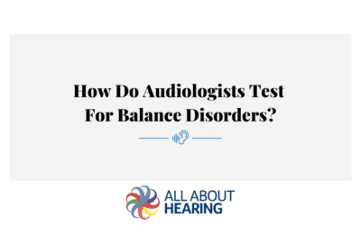 How Do Audiologists Test For Balance Disorders?