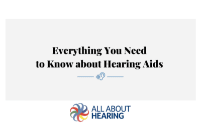 Everything You Need to Know about Hearing Aids