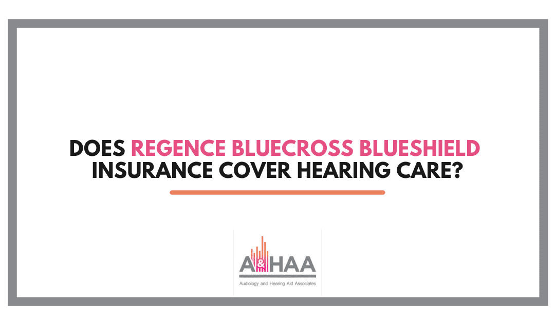 Does Regence BlueCross BlueShield Insurance Cover Hearing Care?