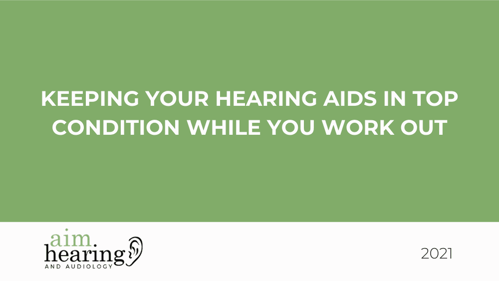 Keeping Your Hearing Aids in Top Condition While You Work Out