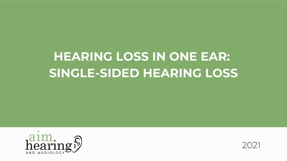 Hearing Loss in One Ear: Single-sided Hearing Loss