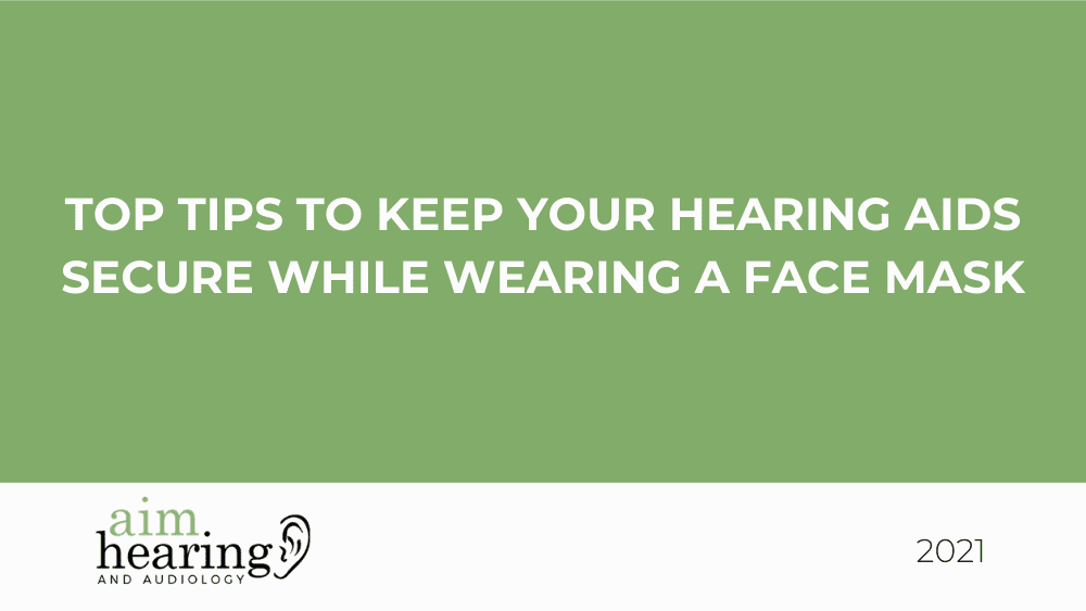 Top Tips to Keep Your Hearing Aids Secure While Wearing a Face Mask