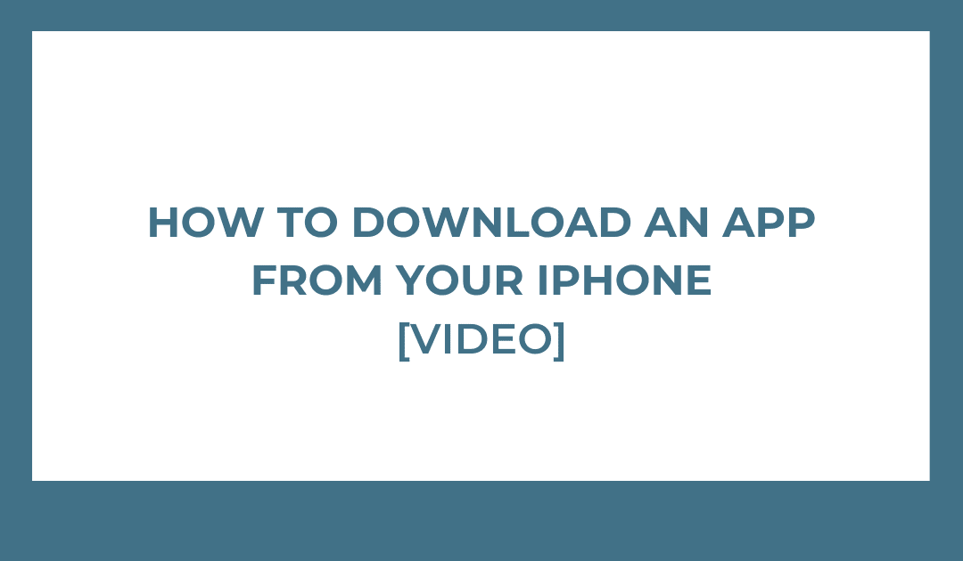 How To Download An App From Your iPhone [VIDEO]