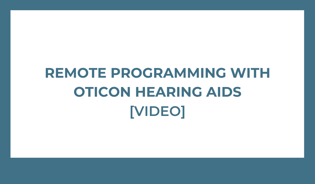 remote programming with oticon hearing aids image