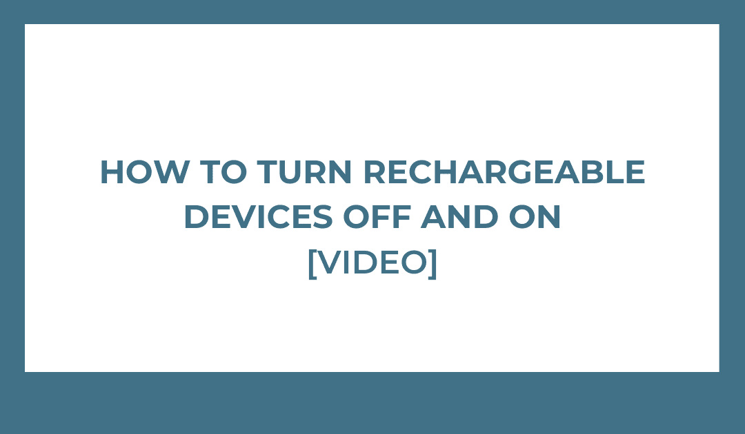 How To Turn Rechargeable Devices Off And On [VIDEO]