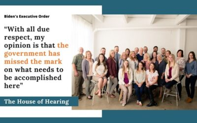What Does Biden's Executive Order Mean For Hearing Healthcare?