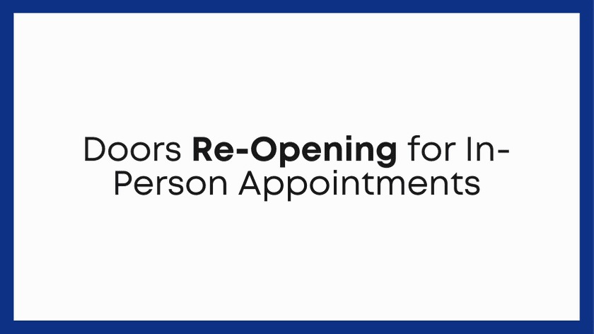 Doors Re-Opening for In-Person Appointments