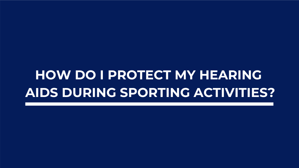 How Do I Protect My Hearing Aids During Sporting Activities?