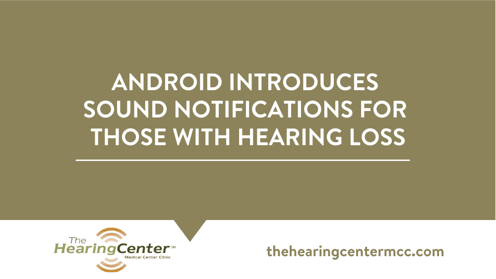 Android Introduces Sound Notifications For Those With Hearing Loss