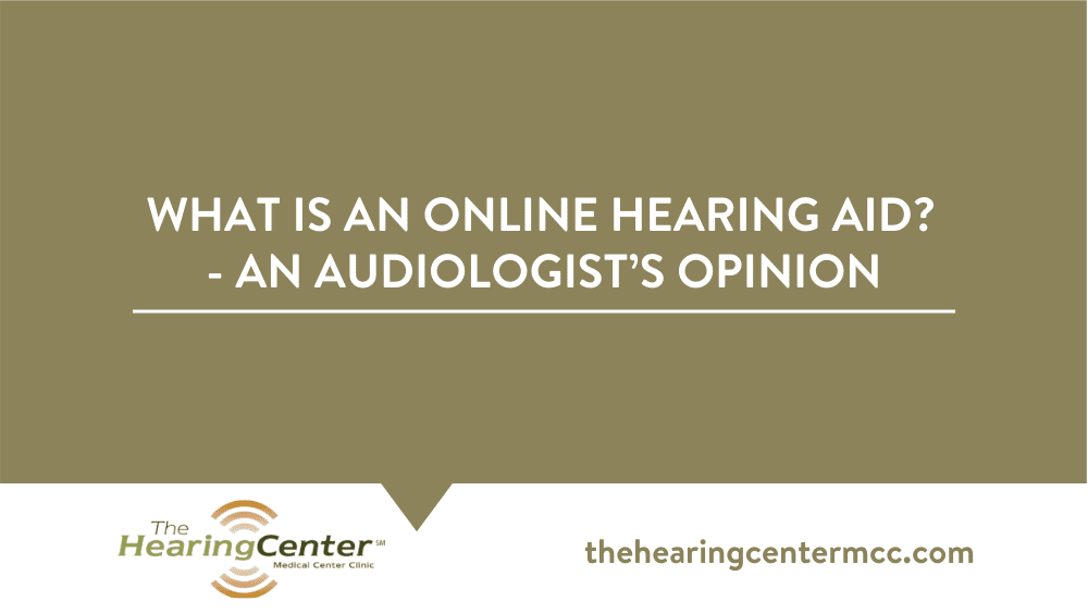 What Is an Online Hearing Aid? | An Audiologist's Opinion