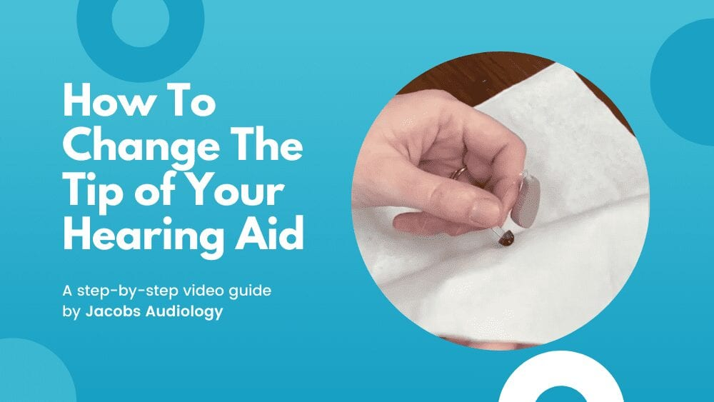 How To Change The Tip of Your Hearing Aid