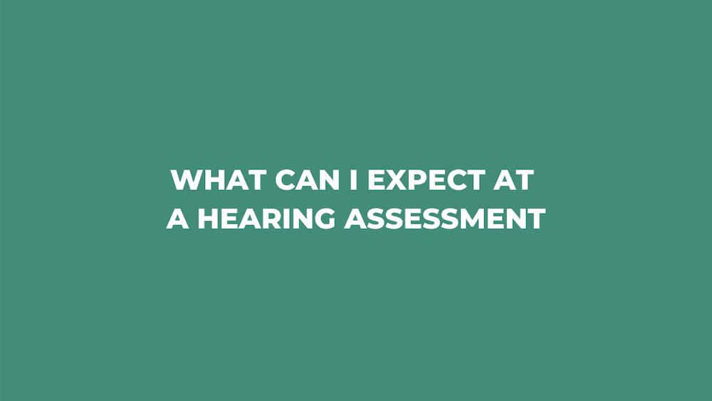 What Can I Expect at a Hearing Assessment