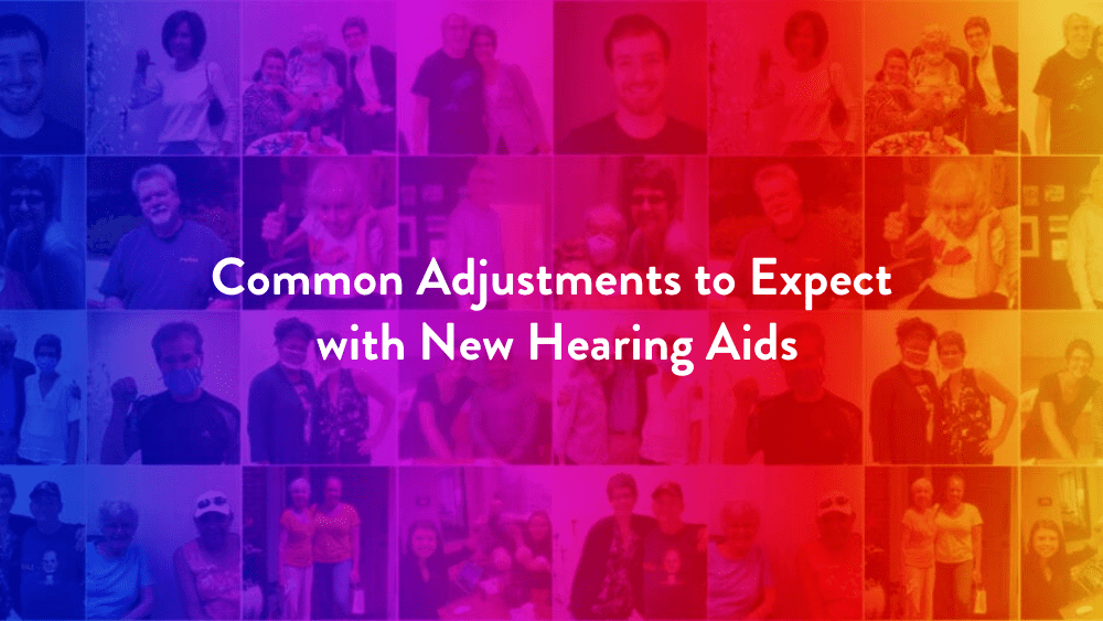 Common Adjustments to Expect with New Hearing Aids