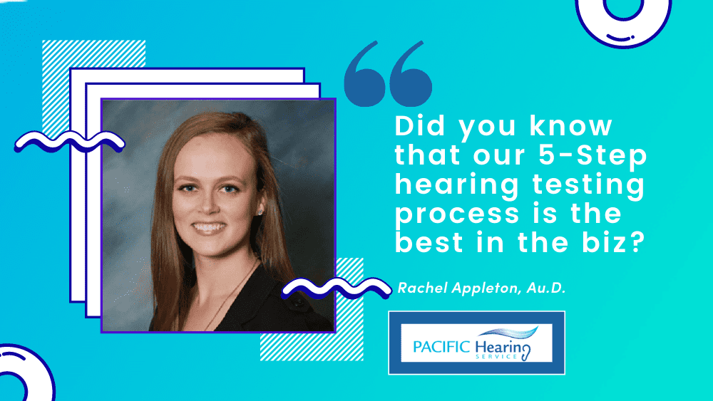 Did you know that our 5 step hearing testing process is the best in the biz?