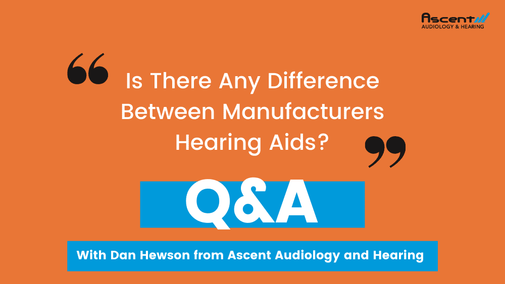 Is There Any Difference Between Manufacturers Hearing Aids? | Q&A with Dan Hewson – Coffee & Audiology