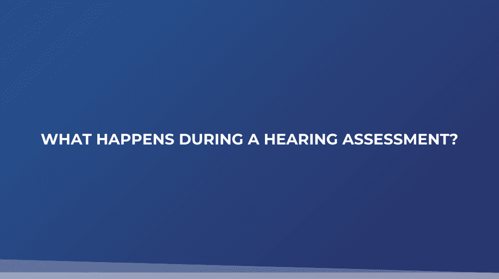 What Happens During a Hearing Assessment?