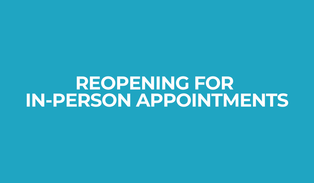 Reopening for In-Person Appointments
