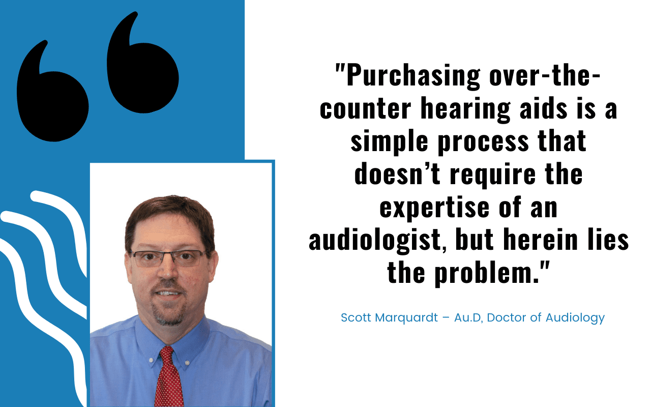 Purchasing over-the-counter hearing aids is a simple process that doesn't require that expertise of an audiologist, but herein lies the problem