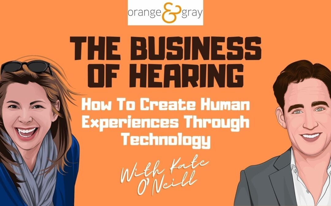 Episode 21How To Create Human Experiences Through Technology with Kate O'Neill